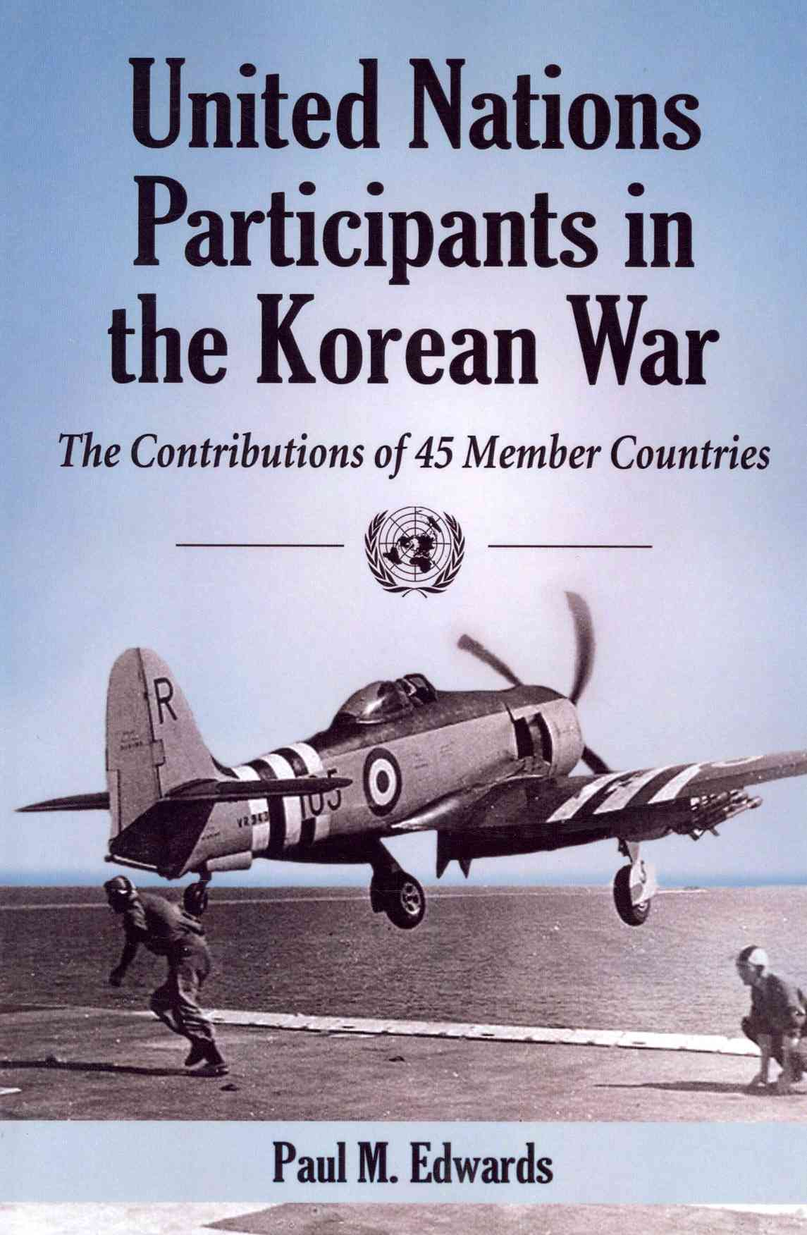 United Nations Participants in the Korean War By Edwards, Paul M.